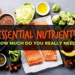 Essential Nutrients. How Much Do You Need?